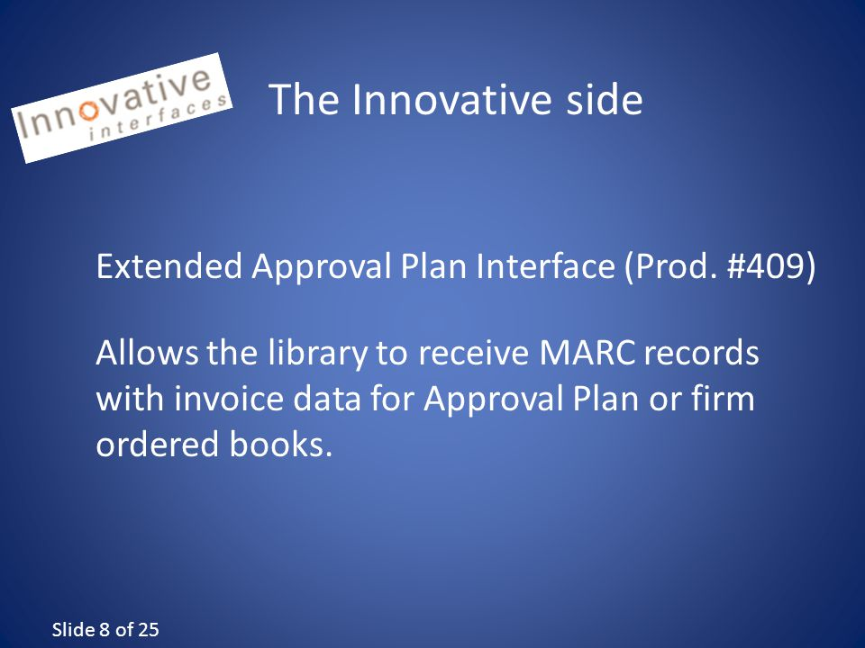 Slide 8 of 25 The Innovative side Extended Approval Plan Interface (Prod.