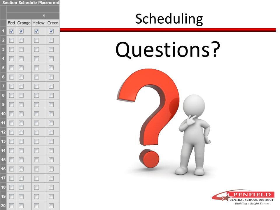 Scheduling Questions?