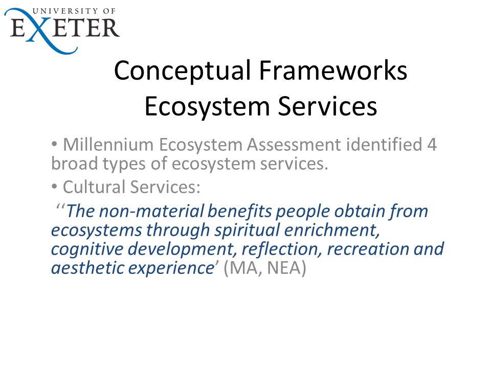 Conceptual Frameworks Ecosystem Services Millennium Ecosystem Assessment identified 4 broad types of ecosystem services.