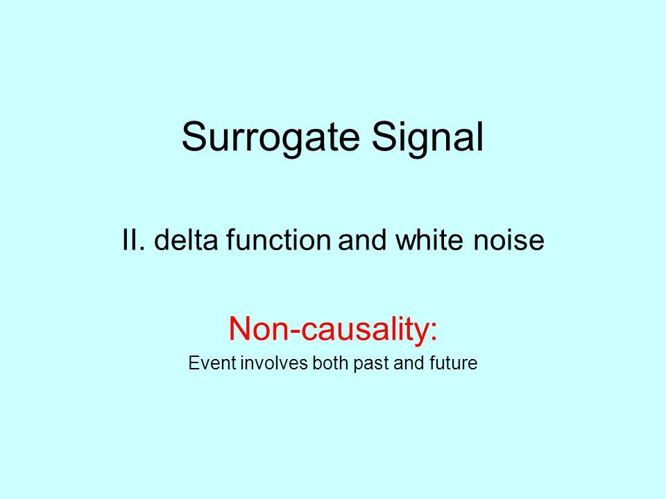 Surrogate Signal II.