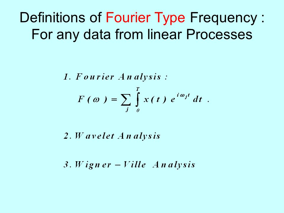Definitions of Fourier Type Frequency : For any data from linear Processes