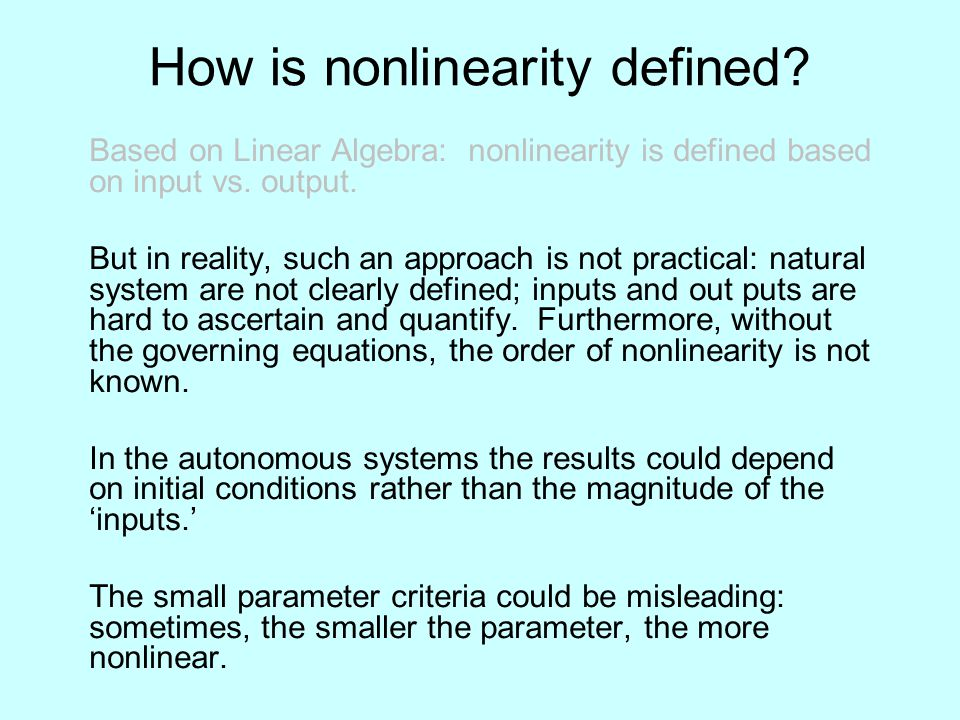 How is nonlinearity defined. Based on Linear Algebra: nonlinearity is defined based on input vs.