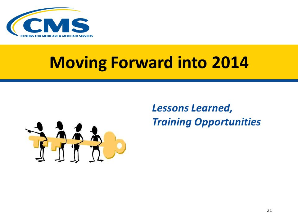 Moving Forward into 2014 Lessons Learned, Training Opportunities 21