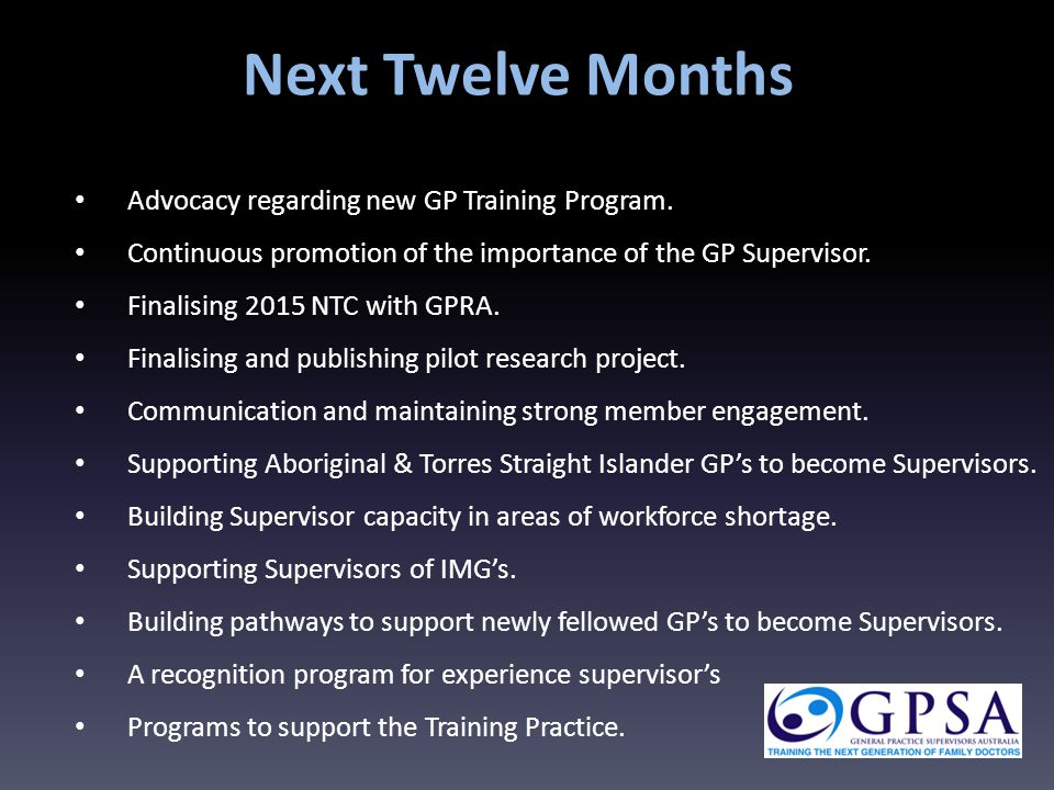 Next Twelve Months Advocacy regarding new GP Training Program.