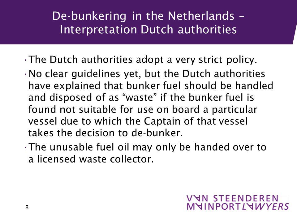 De-bunkering in the Netherlands – Interpretation Dutch authorities The Dutch authorities adopt a very strict policy.