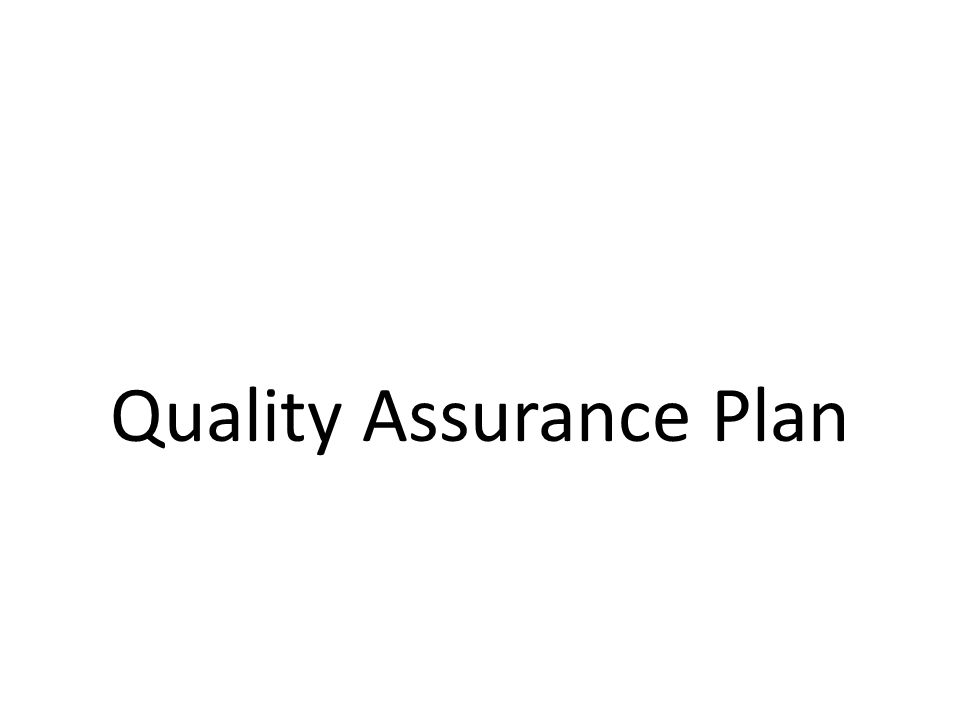 Quality Assurance Quality assurance (QA) is a system or program used to monitor and evaluate the aspects of a project, service or facility to determine if quality standards are being met.
