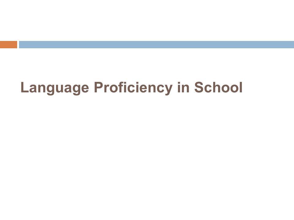 Language Proficiency in School