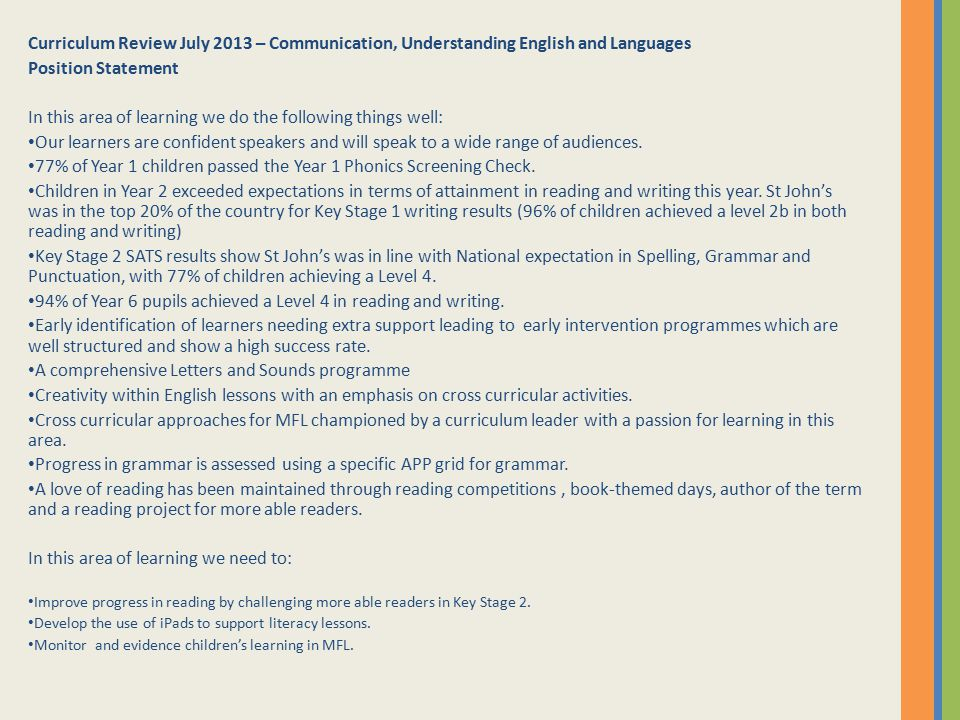Curriculum Review July 2013 – Communication, Understanding English and Languages Position Statement In this area of learning we do the following thing