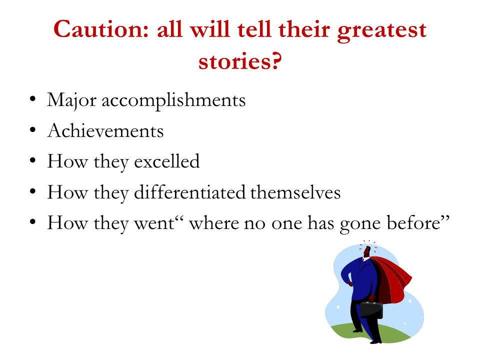 Caution: all will tell their greatest stories.