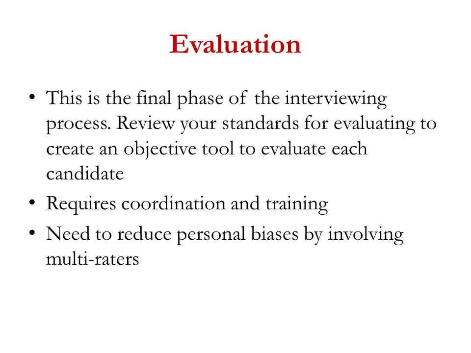 This is the final phase of the interviewing process.