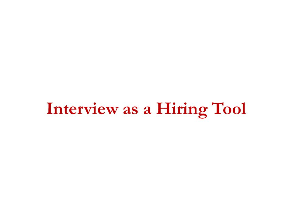 Interview as a Hiring Tool