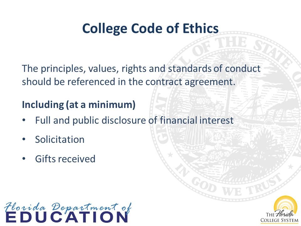 College Code of Ethics The principles, values, rights and standards of conduct should be referenced in the contract agreement.