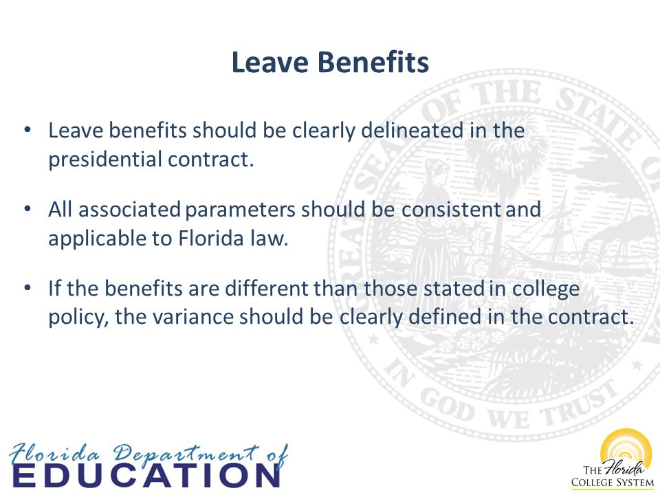 Leave Benefits Leave benefits should be clearly delineated in the presidential contract.