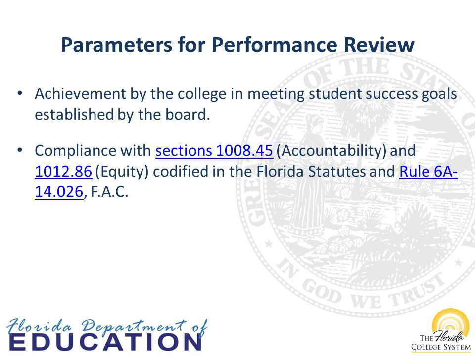 Parameters for Performance Review Achievement by the college in meeting student success goals established by the board.