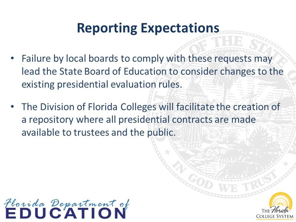 Reporting Expectations Failure by local boards to comply with these requests may lead the State Board of Education to consider changes to the existing presidential evaluation rules.