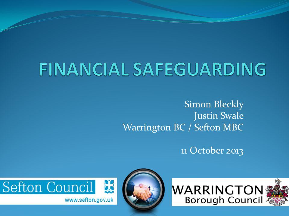 Simon Bleckly Justin Swale Warrington BC / Sefton MBC 11 October 2013