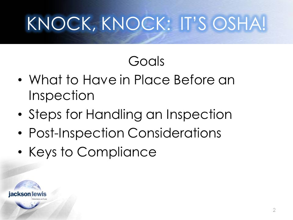 Goals What to Have in Place Before an Inspection Steps for Handling an Inspection Post-Inspection Considerations Keys to Compliance 2