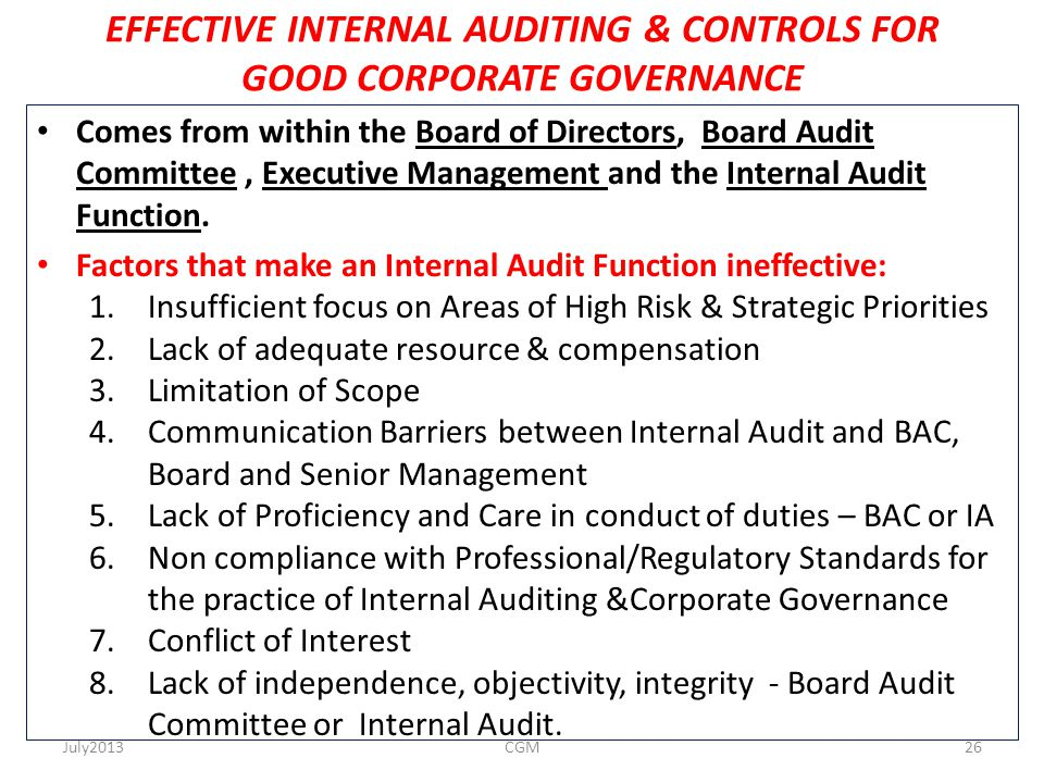 EFFECTIVE INTERNAL AUDITING & CONTROLS FOR GOOD CORPORATE GOVERNANCE Comes from within the Board of Directors, Board Audit Committee, Executive Manage