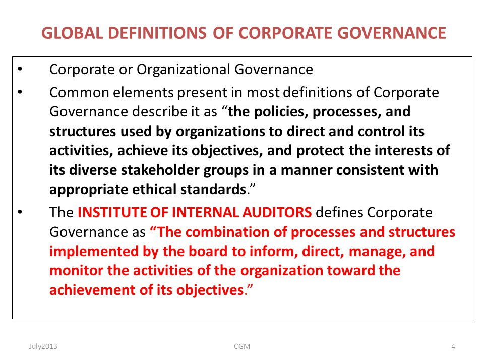 GLOBAL DEFINITIONS OF CORPORATE GOVERNANCE Corporate or Organizational Governance Common elements present in most definitions of Corporate Governance