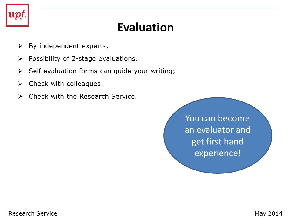 Evaluation  By independent experts;  Possibility of 2-stage evaluations.