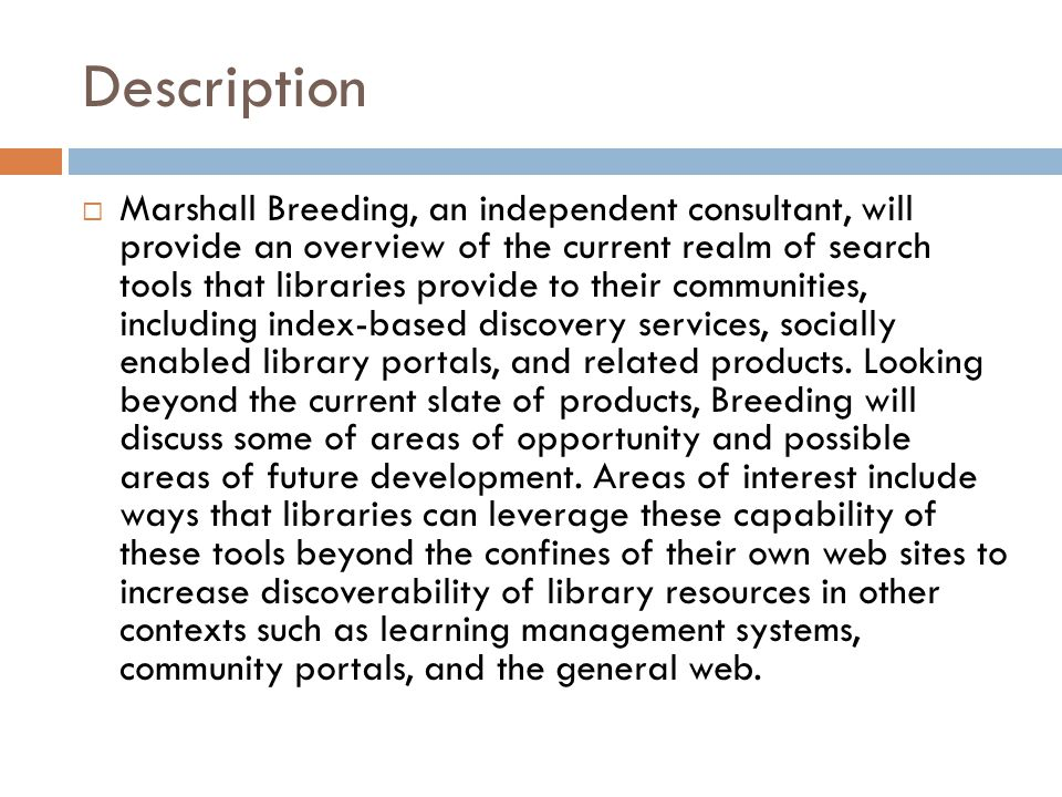 Heterogeneous Representations  Content objects represented by  MARC Records for books and journal titles  Citation data for articles  Full text for articles  Full text for books  Abstracts and Indexing data Controlled vocabularies, related terms, abstracts, selected index terms produced by subject experts  Other metadata or enrichment