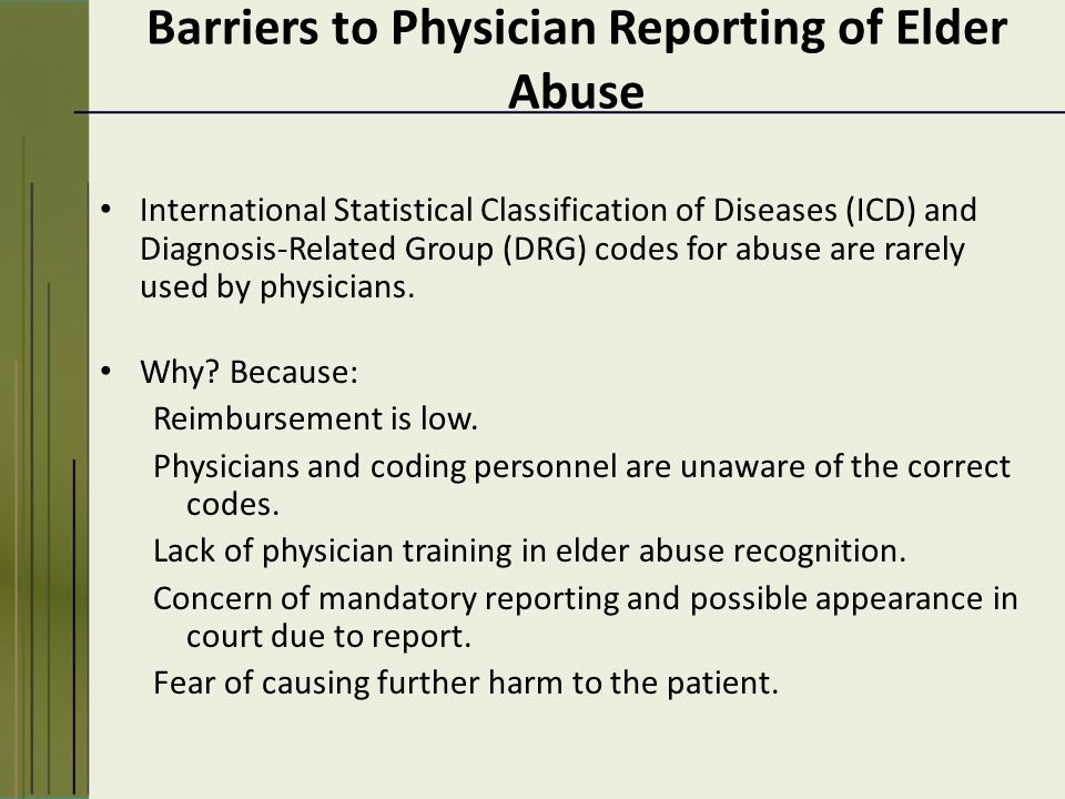 International Statistical Classification of Diseases (ICD) and Diagnosis-Related Group (DRG) codes for abuse are rarely used by physicians.