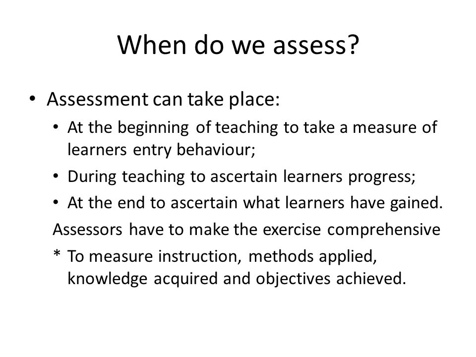 When do we assess.