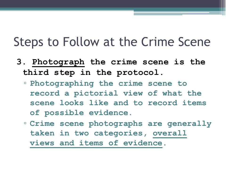 Steps to Follow at the Crime Scene 4.Sketch the crime scene is the fourth step in the protocol.
