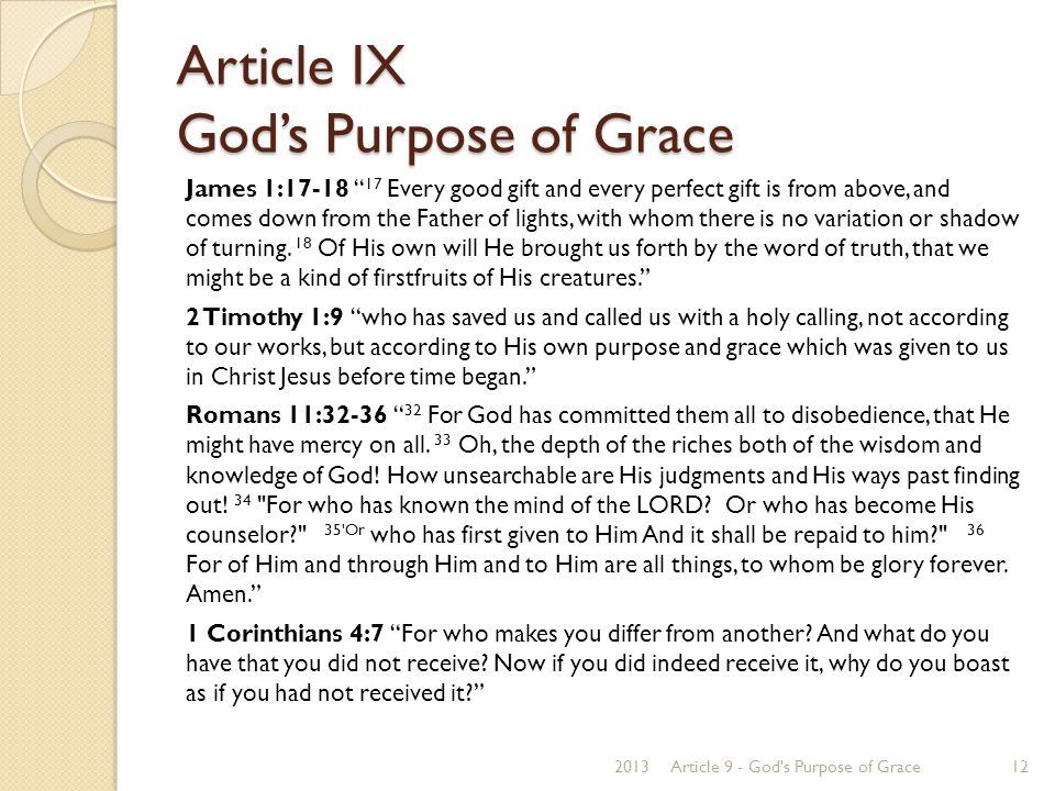 """Article IX God's Purpose of Grace James 1:17-18 """" 17 Every good gift and every perfect gift is from above, and comes down from the Father of lights, w"""