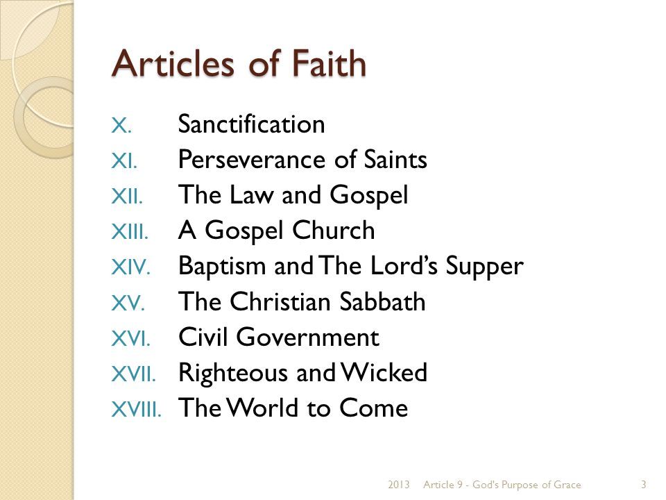 Articles of Faith X. Sanctification XI. Perseverance of Saints XII. The Law and Gospel XIII. A Gospel Church XIV. Baptism and The Lord's Supper XV. Th