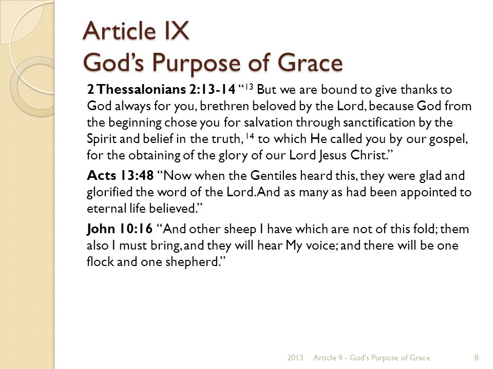 """Article IX God's Purpose of Grace 2 Thessalonians 2:13-14 """" 13 But we are bound to give thanks to God always for you, brethren beloved by the Lord, be"""