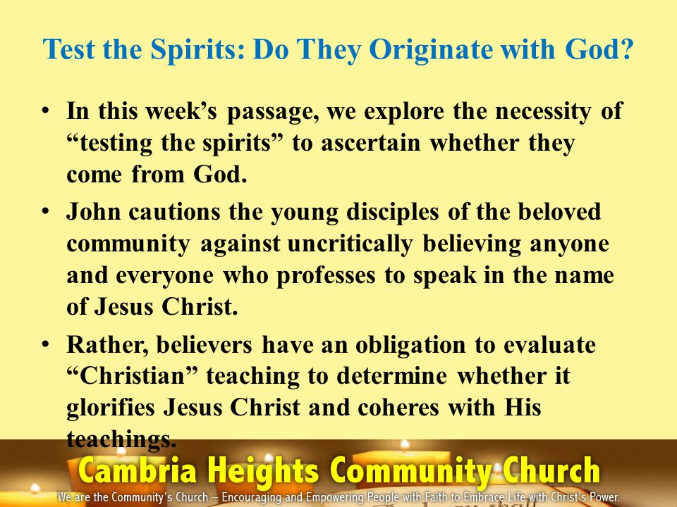 """Test the Spirits: Do They Originate with God? In this week's passage, we explore the necessity of """"testing the spirits"""" to ascertain whether they come"""