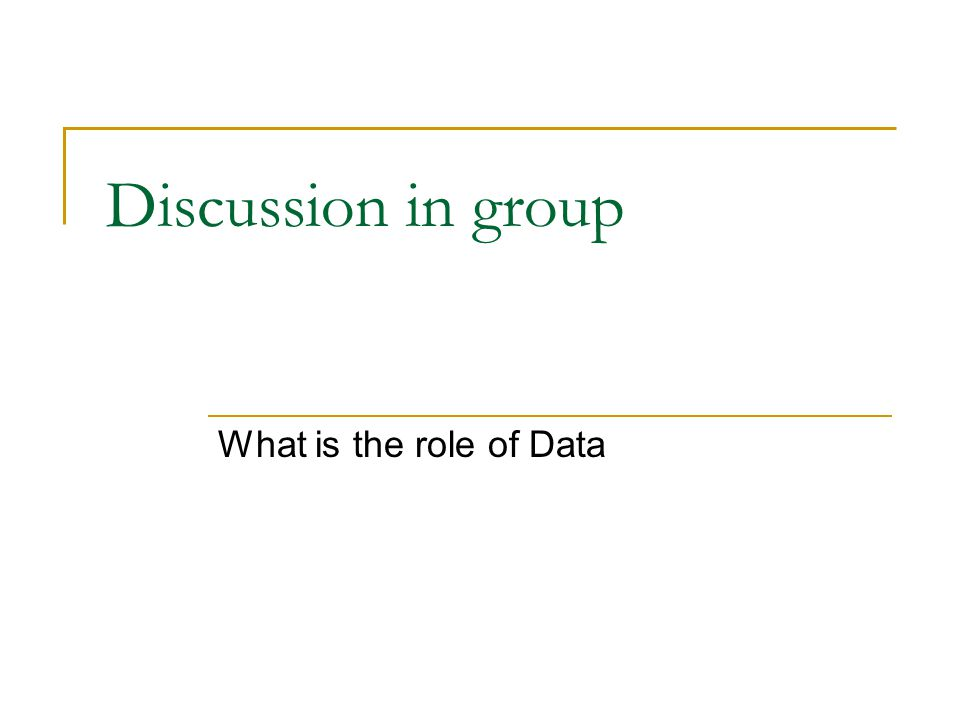 Discussion in group What is the role of Data