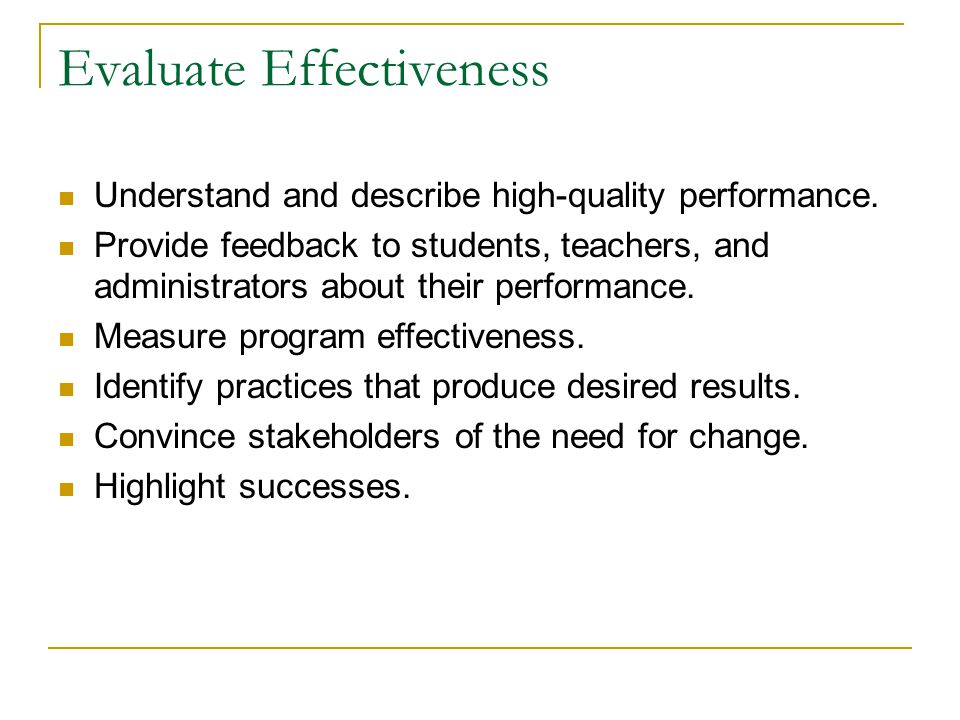 Evaluate Effectiveness Understand and describe high-quality performance.