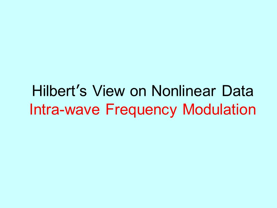 Hilbert ' s View on Nonlinear Data Intra-wave Frequency Modulation