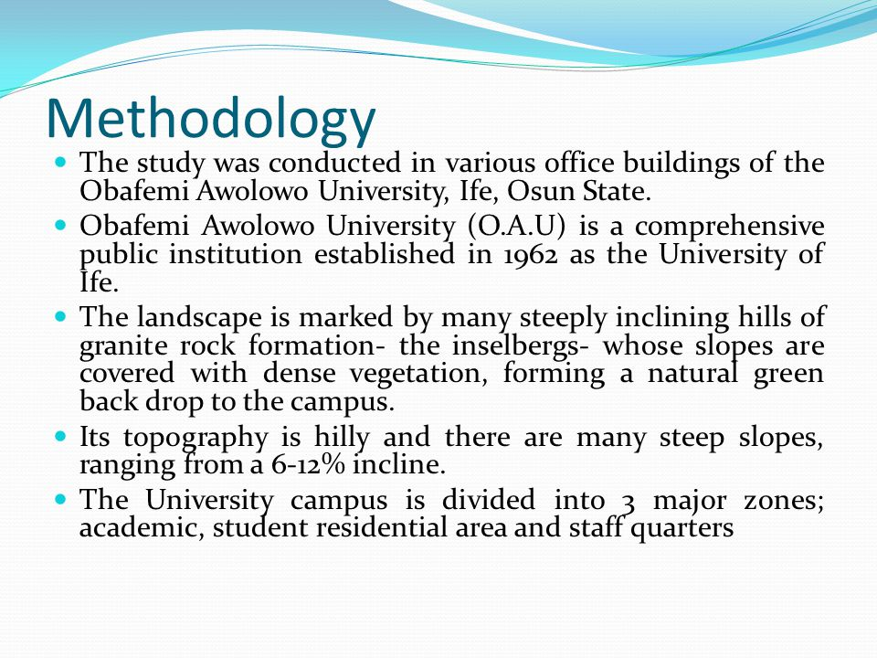 Methodology The study was conducted in various office buildings of the Obafemi Awolowo University, Ife, Osun State.