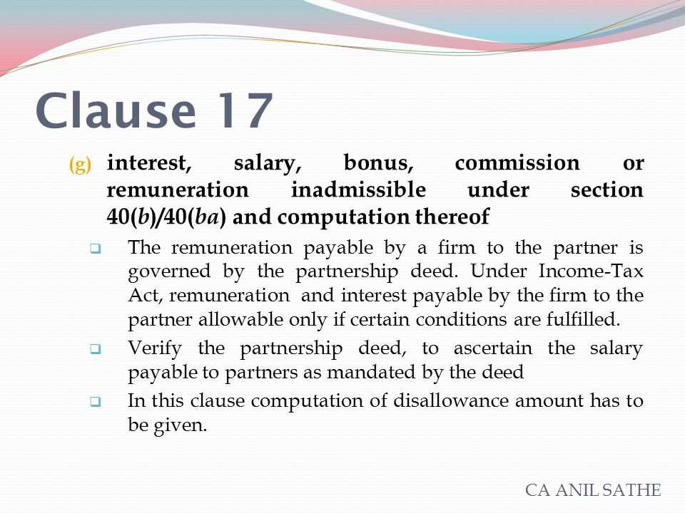 Clause 17 (g) interest, salary, bonus, commission or remuneration inadmissible under section 40( b )/40( ba ) and computation thereof  The remunerati