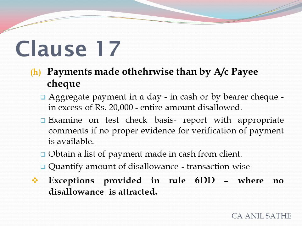 Clause 17 (h) Payments made othehrwise than by A/c Payee cheque  Aggregate payment in a day - in cash or by bearer cheque - in excess of Rs. 20,000 -