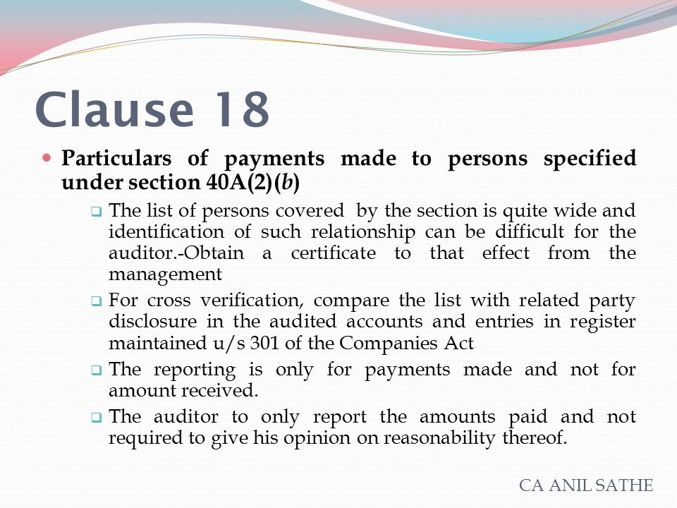 Clause 18 Particulars of payments made to persons specified under section 40A(2)( b )  The list of persons covered by the section is quite wide and i