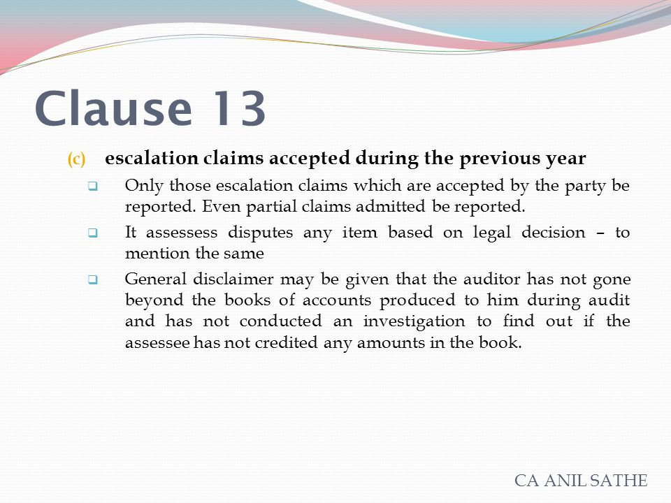 Clause 13 (c) escalation claims accepted during the previous year  Only those escalation claims which are accepted by the party be reported. Even par