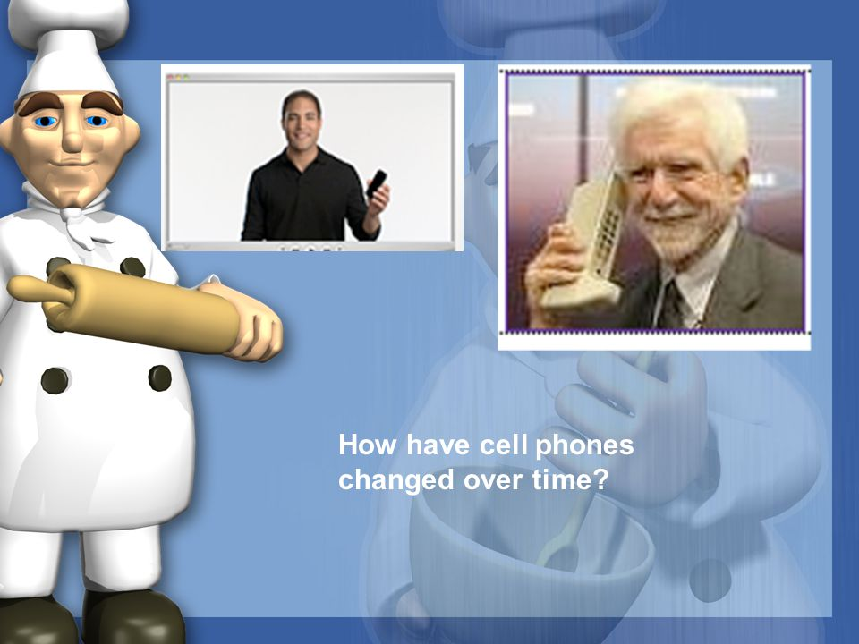 How have cell phones changed over time?