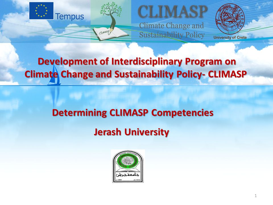 Determining CLIMASP Competencies Jerash University Development of Interdisciplinary Program on Climate Change and Sustainability Policy- CLIMASP Development of Interdisciplinary Program on Climate Change and Sustainability Policy- CLIMASP 1