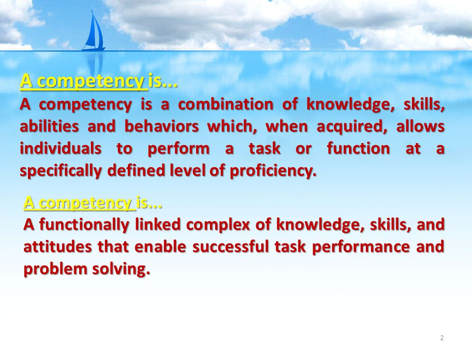 2 A competency is...