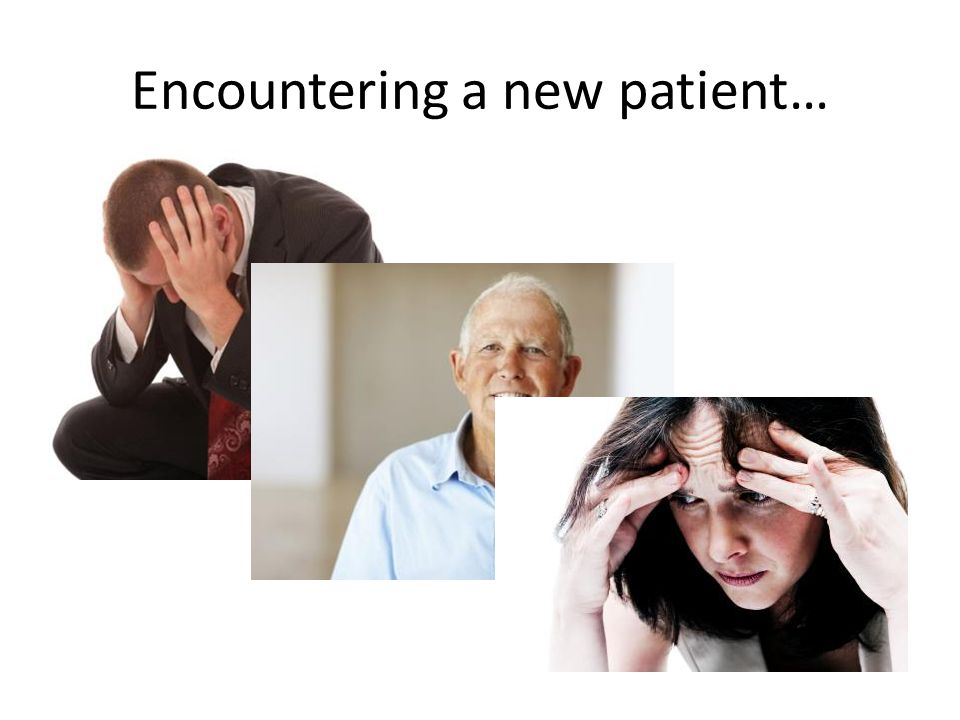 Encountering a new patient…