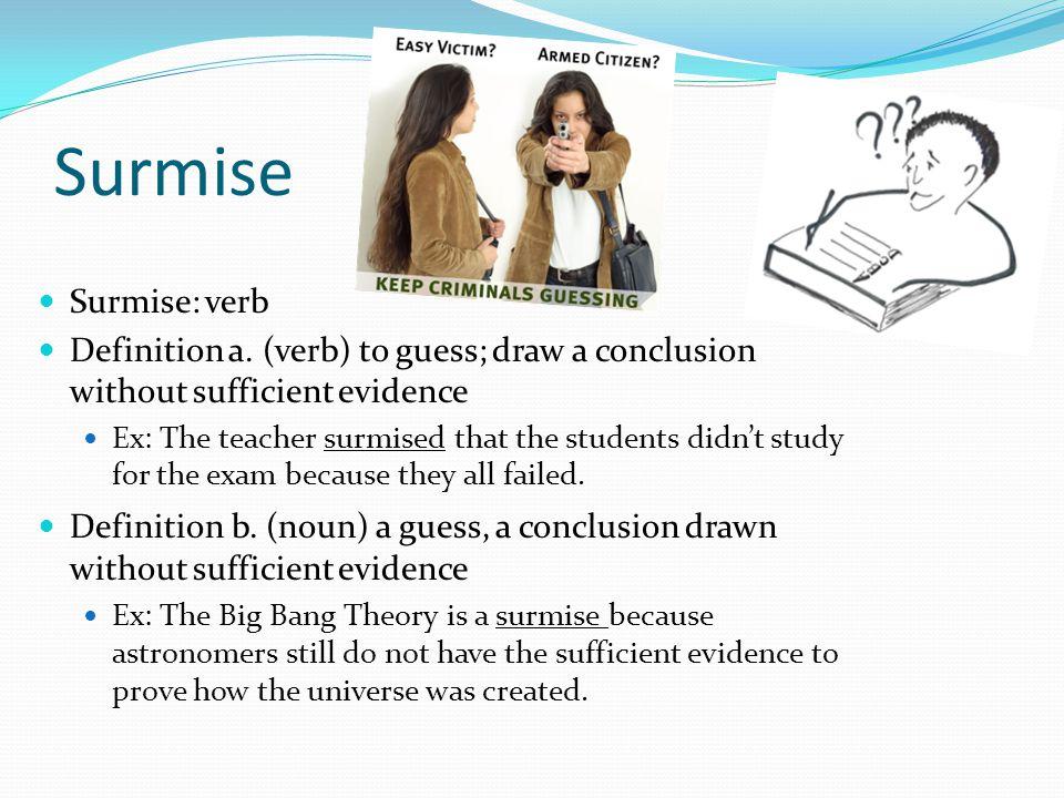 Surmise Surmise: verb Definition a.