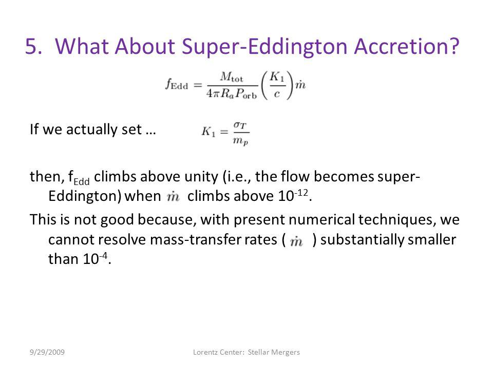 5. What About Super-Eddington Accretion.