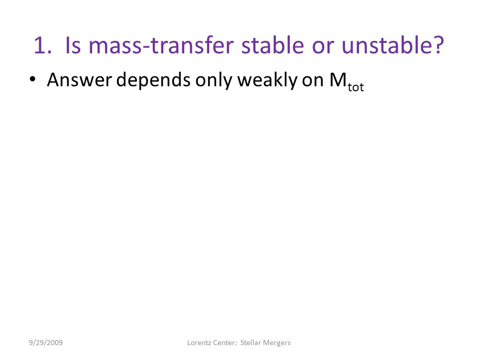 1.Is mass-transfer stable or unstable.
