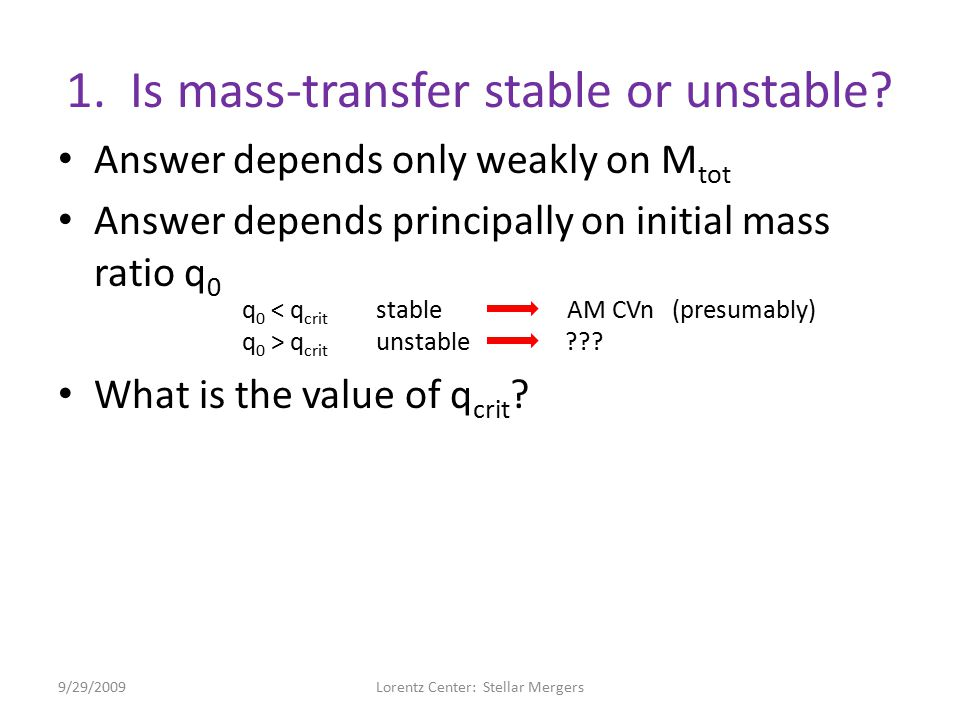 1. Is mass-transfer stable or unstable.