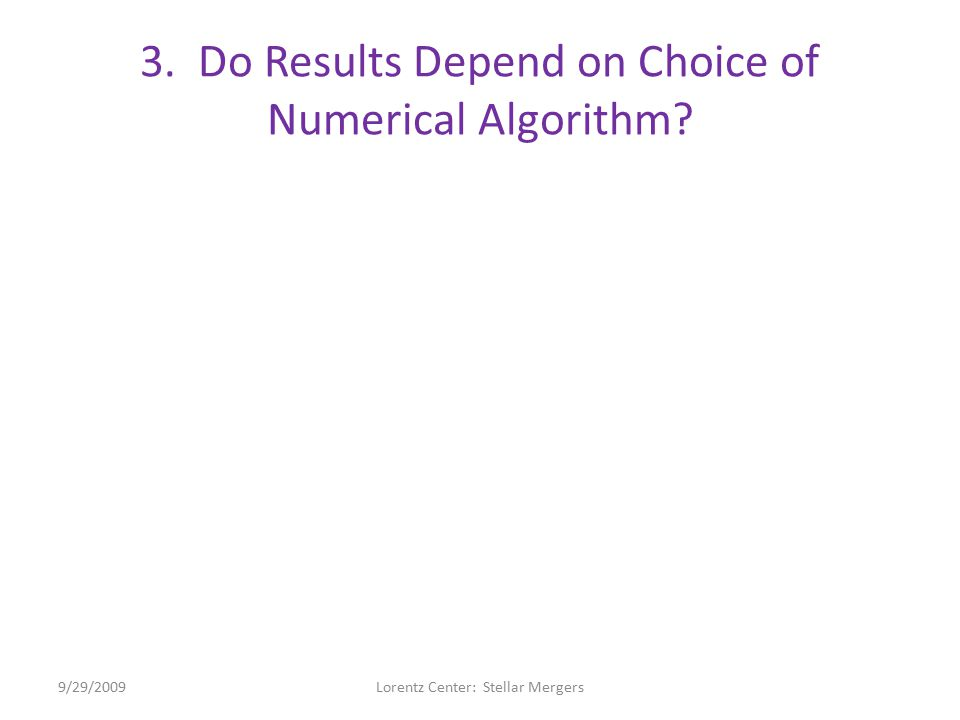 3.Do Results Depend on Choice of Numerical Algorithm.