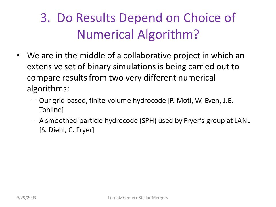 3. Do Results Depend on Choice of Numerical Algorithm.